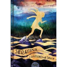 Serafina i rozdzielone serce