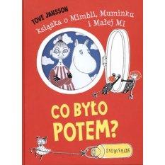 Co było potem? Książka o Mimbli, Muminku i Małej Mi